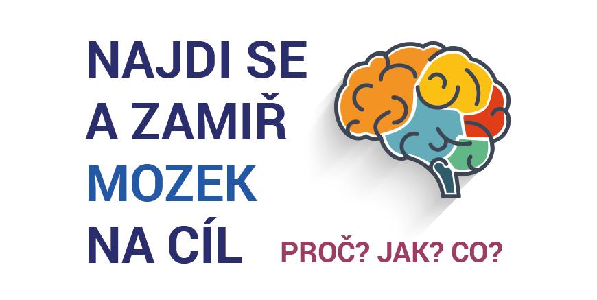 Najdi se a zamiř mozek na cíl! Workshop o tom, jak ti tvůj mozek pomůže splnit si své sny.